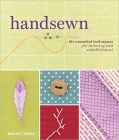 Handsewn: The Essential Techniques for Tailoring and Embellishment