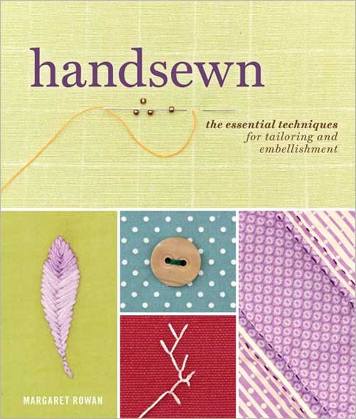 Handsewn: a comprehensive collection of hand-finishing and embellishing techniques