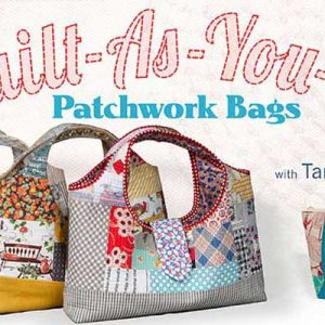 Quilt-As-You-Go Patchwork Bags Online Class