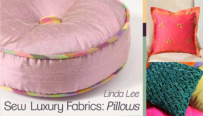 Sew Luxury Fabrics - Pillows: Online Quilting Class
