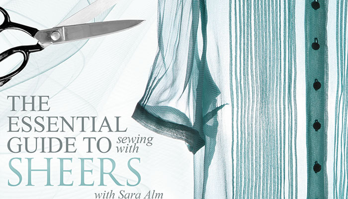 The Essential Guide to Sewing With Sheers Online Sewing Class