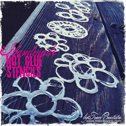 Learn how to make Hot Glue Stencils