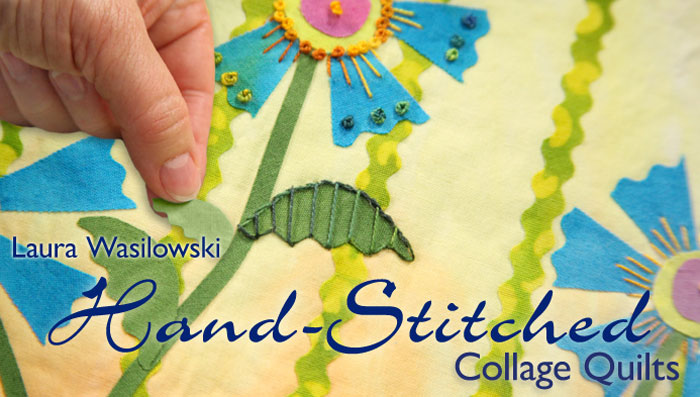 Hand-Stitched Collage Quilts: Online Quilting Class