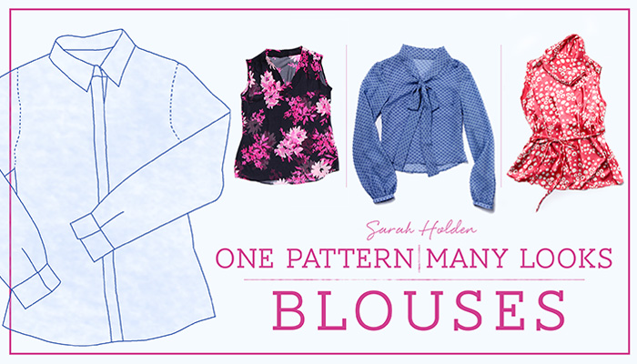 One Pattern, Many Looks: Blouses Online Sewing Class