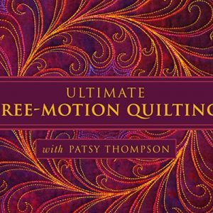 Ultimate Free-Motion Quilting Online Class