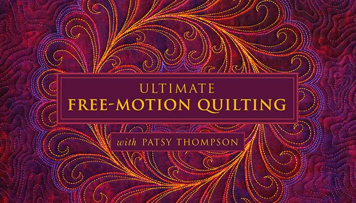 Ultimate Free-Motion Quilting - Online Quilting Class