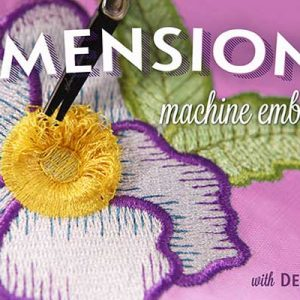 Dimensional Machine Embroidery Online Class