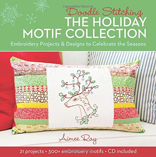 Hand stitched holiday motifs is filled with cute ideas for all your holidays.