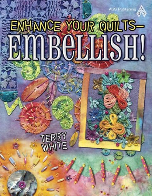This handy guide to embellishing includes tips on how to make your own embellishments as well as how to employ them on quilt surfaces.