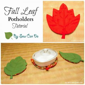 Fall Leaf Potholders & Table Protector Pads – Free Sewing Tutorial