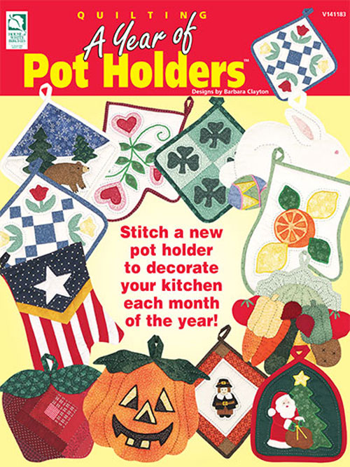 Make yourself a set of pot holders that celebrates each month of the year.