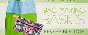 Reversible Tote & Zipper Pouch Free Online Class