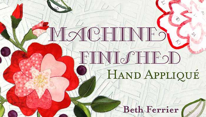 Machine-Finished Hand Applique: Online Class