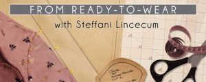 Pattern Drafting from Ready-to-Wear Online Class