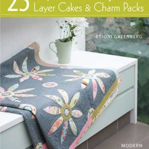25 Ways to Sew Jelly Rolls, Layer Cakes & Charm Packs Book