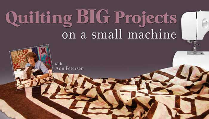 Quilting Big Projects on a Small Machine: Online Class