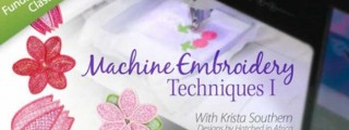 Machine Embroidery Techniques 1 Online Class