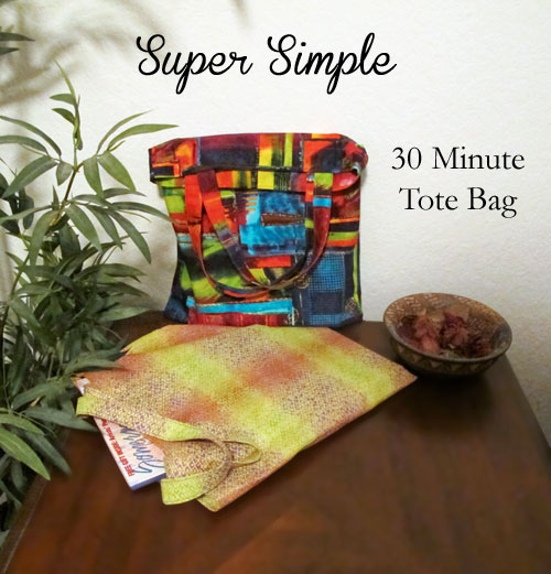 Super Simple Thirty Minute Tote Bag