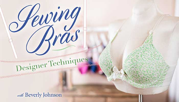 Sewing Bras: Designer Techniques Online Sewing Class