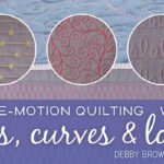Free-Motion Quilting With Lines, Curves & Loops Online Class
