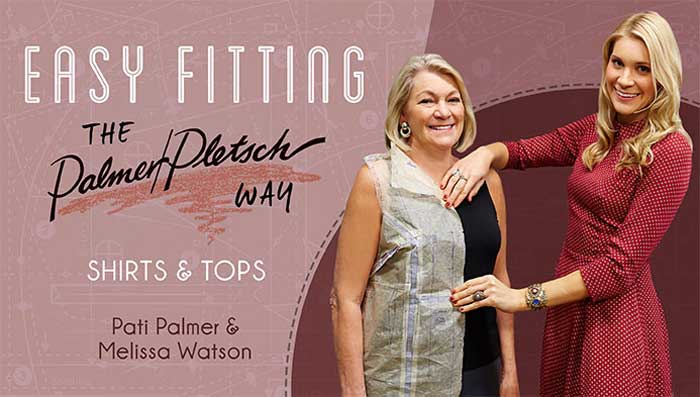 Easy Fitting the Palmer/Pletsch Way: Shirts & Tops Online Sewing Class