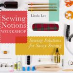 Sewing Notions Workshop Online Class