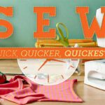 Sew Quick, Quicker, Quickest Online Sewing Class