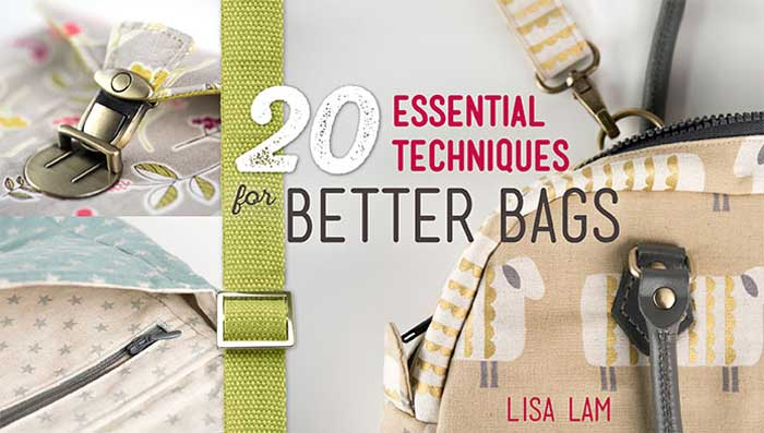 20 Essential Techniques for Better Bags Online Sewing Class