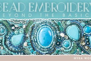 Bead Embroidery: Beyond the Basics Online Class