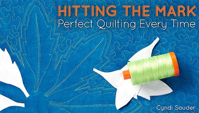 Hitting the Mark: Perfect Quilting Every Time Online Class