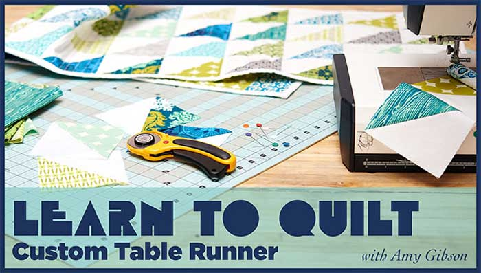 Learn to Quilt: Custom Table Runner Online Class