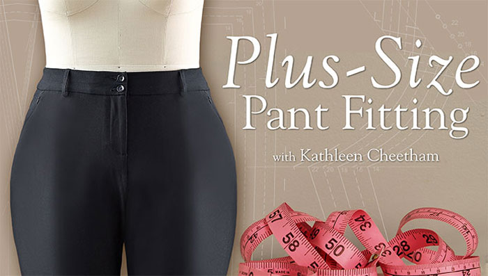 Plus-Size Pant Fitting Online Sewing Class