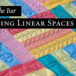 Raising the Bar: Quilting Linear Spaces Online Quilting Class