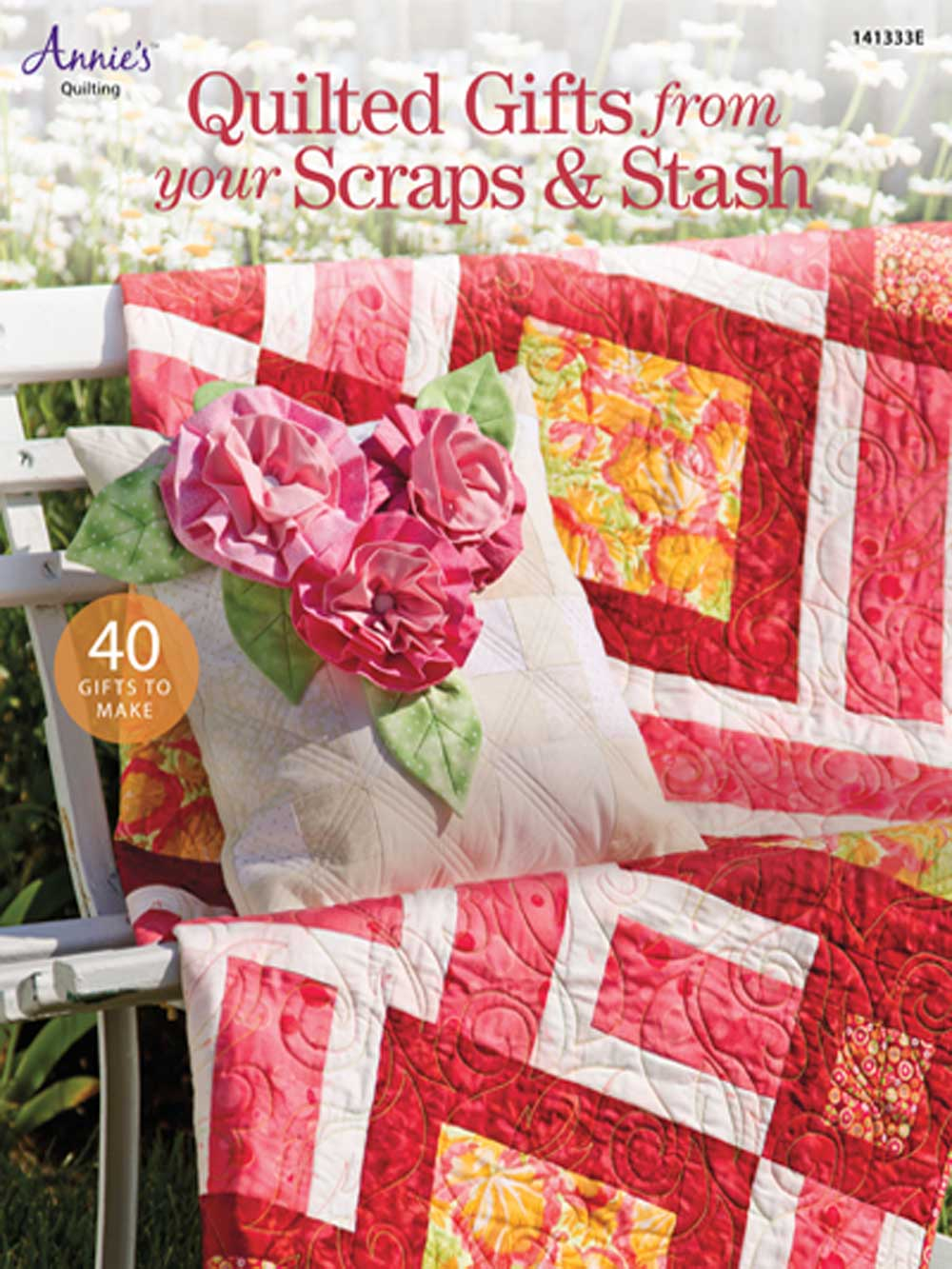 Quilted Gifts From Your Scraps & Stash eBook