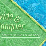 Divide & Conquer: Creative Quilting for Any Space Online Class