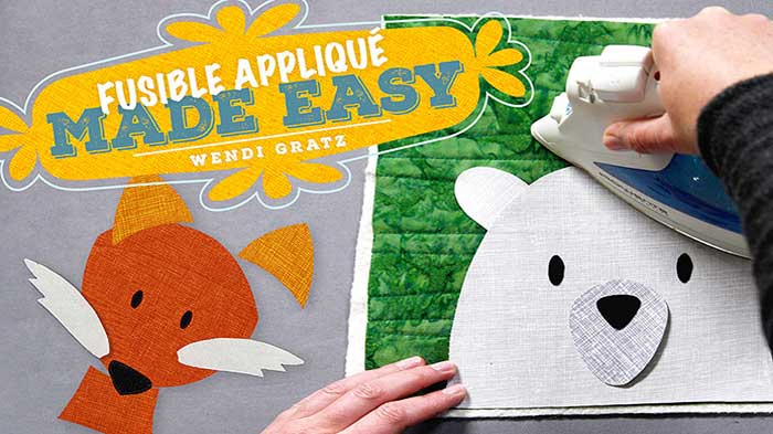 Fusible Applique Made Easy Online Class
