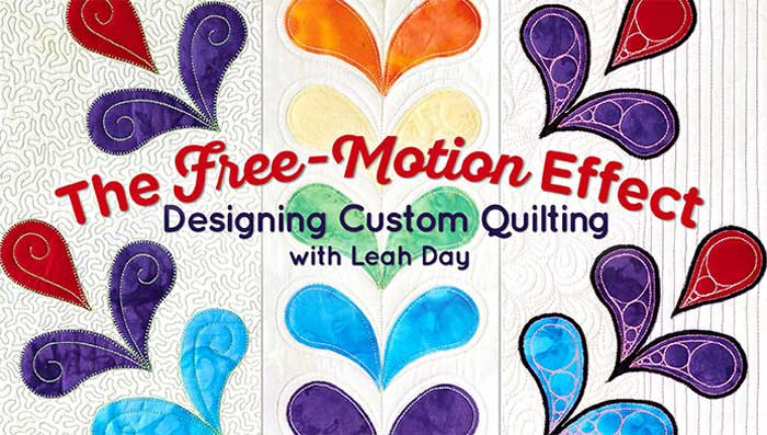 The Free-Motion Effect: Designing Custom Quilting Online Class