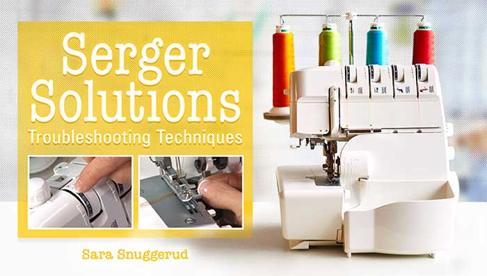 Serger Solutions: Troubleshooting Techniques Online Class