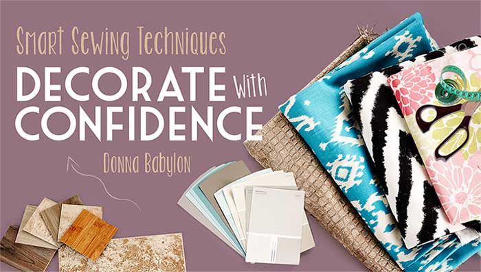 Decorate With Confidence: Smart Sewing Techniques Online Class
