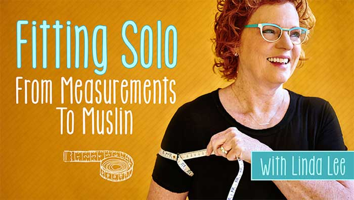Fitting Solo: From Measurements to Muslin Online Class