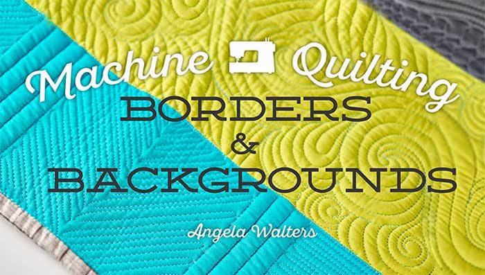 Machine Quilting Borders & Backgrounds Online Class