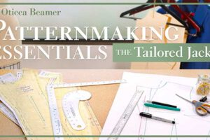 Patternmaking Essentials: The Tailored Jacket Online Class