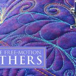 Ultimate Free-Motion Feathers Online Quilting Class
