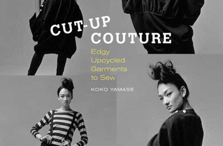 Cut-Up Couture: Edgy Upcycled Garments to Sew