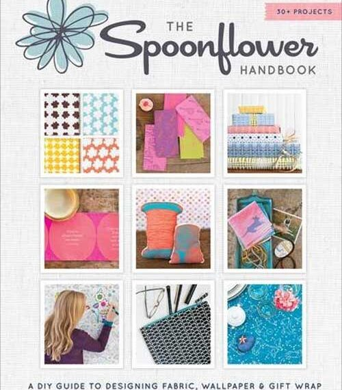 The Spoonflower Handbook: A DIY Guide to Designing Fabric