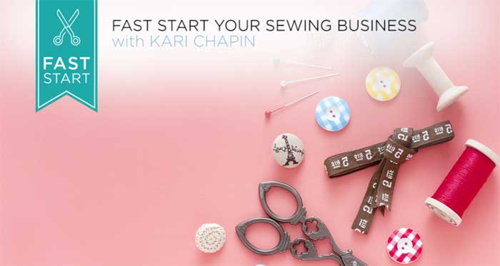 Fast Start Your Sewing Business Online Class