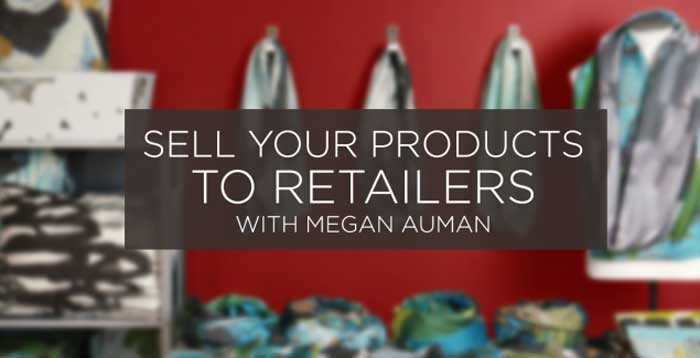 Sell Your Products to Retailers Online Class