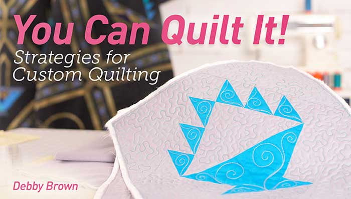 You Can Quilt It! Strategies for Custom Quilting Online Class