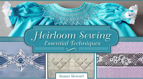 Heirloom Sewing: Essential Techniques Online Sewing Class