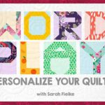 Word Play: Personalize Your Quilts Online Class